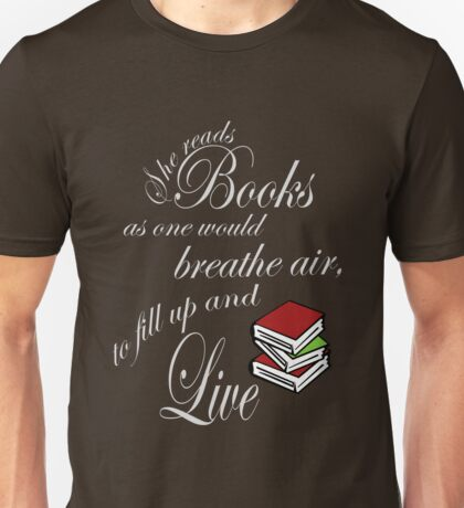 She reads books to live book lover Unisex T-Shirt