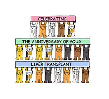 Anniversary of your liver transplant congratulations. Photographic Print