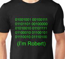 I'm Robert Unisex T-Shirt