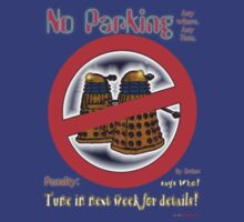 Doctor Who No Parking Sign Mk.2 by muz2142