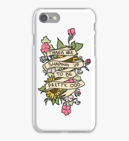 """""""Things Are Shaping Up To Be Pretty. Odd."""" iPhone Case/Skin"""