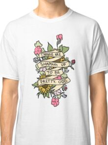 """""""Things Are Shaping Up To Be Pretty. Odd."""" Classic T-Shirt"""