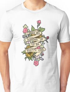 """Things Are Shaping Up To Be Pretty. Odd."" Unisex T-Shirt"
