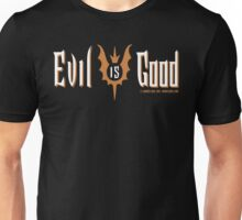 Evil Is Good Unisex T-Shirt