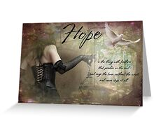 Hope is Greeting Card