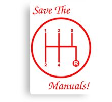 Save The Manuals! 5 Gear Canvas Print