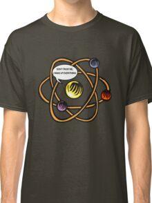Don't Trust Me. Classic T-Shirt