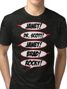 Janet! Dr. Scott! Janet! Brad! Rocky! Tri-blend T-Shirt