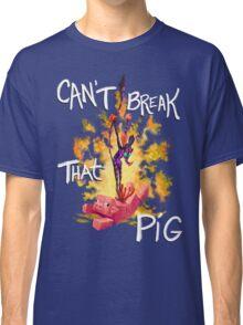 Can't Break That Pig Classic T-Shirt