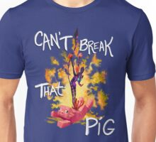 Can't Break That Pig Unisex T-Shirt
