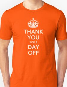 THANK YOU for a DAY OFF - Queen's jubilee Unisex T-Shirt
