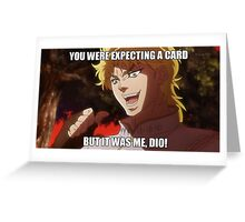 You were expecting a card Greeting Card