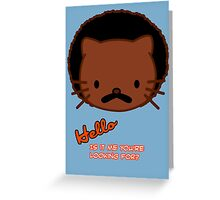 Hello Kitty - Is It Me You're Looking For? Greeting Card