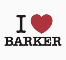 I Love BARKER by ilvu