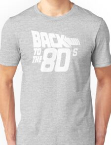 Back to the 80's, Funny Retro Unisex T-Shirt