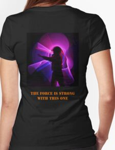 The Force is Strong with this one Womens Fitted T-Shirt