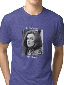 In Hoffman We Trust Tri-blend T-Shirt