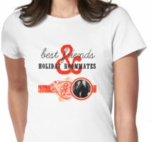 Best Friends and Holiday Roommates Womens Fitted T-Shirt