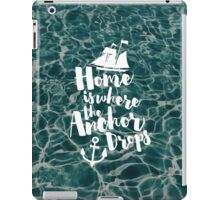 Where The Anchor Drops Quote iPad Case/Skin