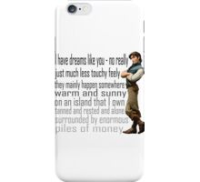 I have dreams like you iPhone Case/Skin