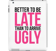 Better To Be Late Funny Quote iPad Case/Skin