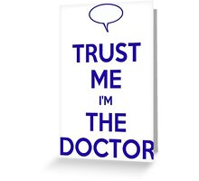Trust Me, I'm the Doctor Greeting Card