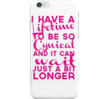 Lifetime to be Cynical iPhone Case/Skin