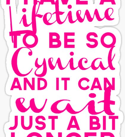Lifetime to be Cynical Sticker