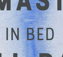 Namast'ay.... in bed all day Sticker