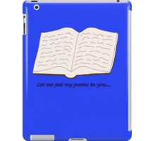 "Blades of Glory ""Let me put my poems in you…"" iPad Case/Skin"