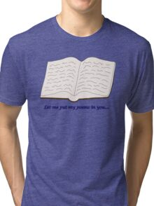 "Blades of Glory ""Let me put my poems in you…"" Tri-blend T-Shirt"