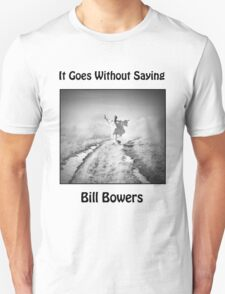 It Goes Without Saying T-Shirt