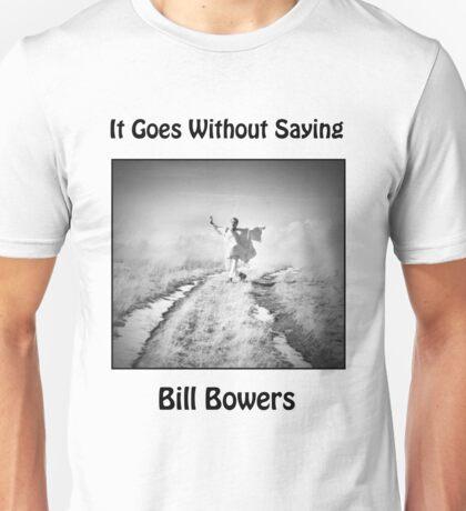 It Goes Without Saying Unisex T-Shirt