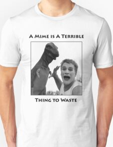 Terrible Thing to Waste Unisex T-Shirt