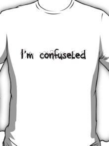 I'm confuseled T-Shirt