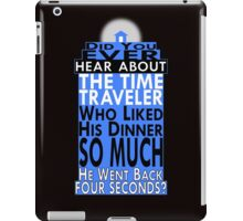 Time Traveler TARDIS Joke iPad Case/Skin