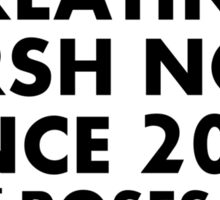 ROSES - CREATING HARSH NOISE SINCE 2015 Sticker