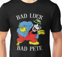 Bad Pete Bad Luck Unisex T-Shirt