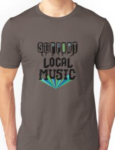 Support Local Music Unisex T-Shirt