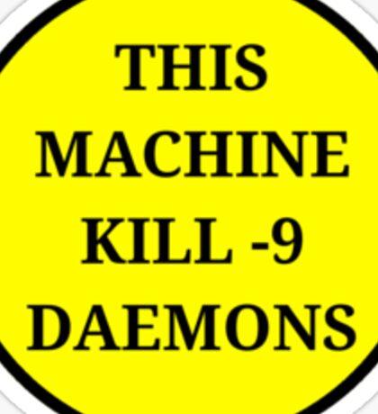 This machine KILL -9 daemons Sticker