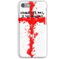 Don't worry, I'm english iPhone Case/Skin