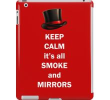 Keep Calm It's All Smoke and Mirrors iPad Case/Skin