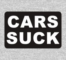 CARS SUCK by PJ Collins