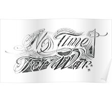 No Time For War Grunge Black Poster
