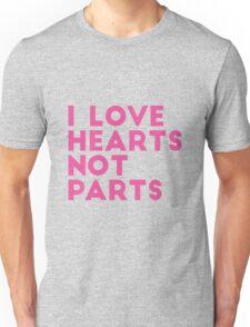 I Love Hearts Not Parts Unisex T-Shirt