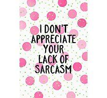 Lack of sarcasm Photographic Print