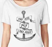 Land Ahoy  Women's Relaxed Fit T-Shirt