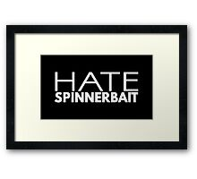 Hate Spinnerbait (White Text) Framed Print
