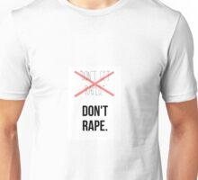Don't rape. Unisex T-Shirt