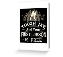 Tough Me And Your First Lesson Is Free Greeting Card